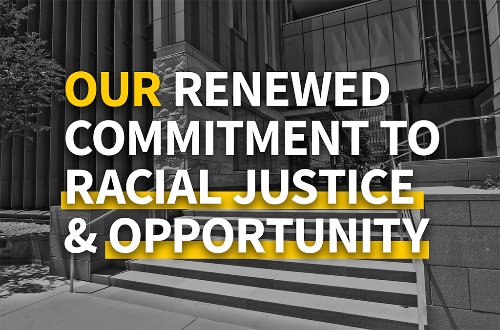 Our Renewed Commitment to Racial Justice & Opportunity